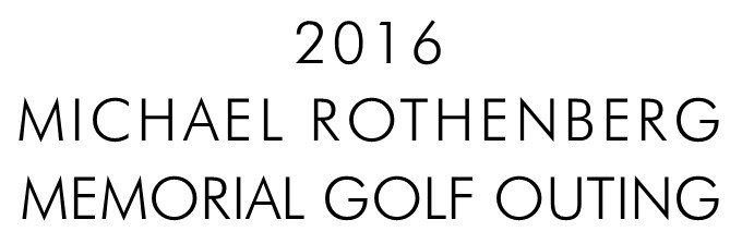2016 Michael Rothenberg Memorial Golf Outing