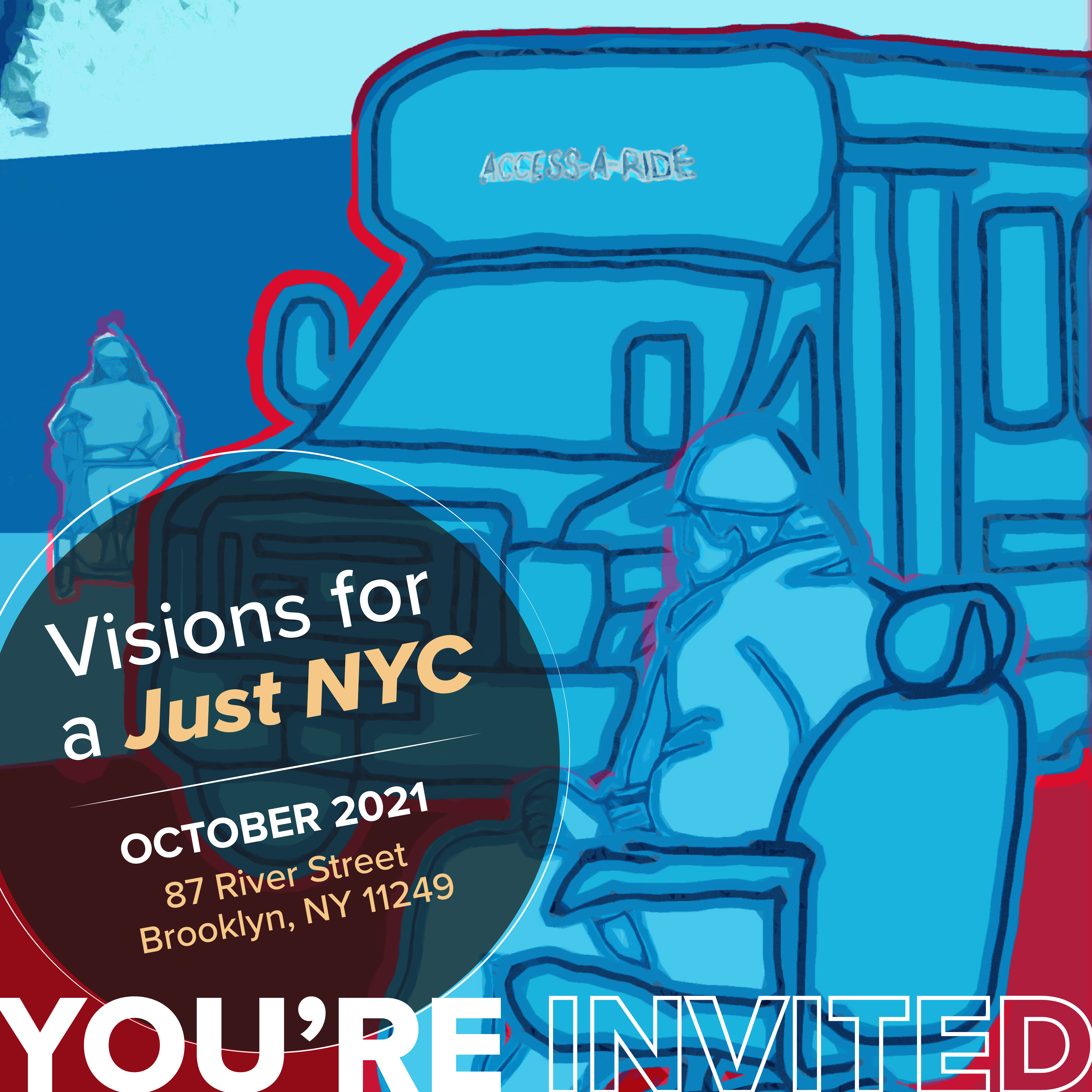 A mural panel in blue of Access-a-Ride paratransit service. Text reads: Visions for a Just NYC. October 2021. 87 River Street, Brooklyn, NY, 11249.
