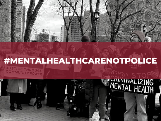 """Text reads """"Mental Health Care Not Police"""""""