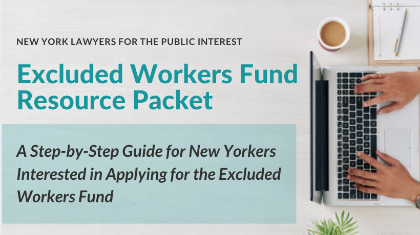 Text reads: Excluded Workers Fund Resource Packet. A step-by-step guide for New Yorkers interested om applying for the excluded workers fund.