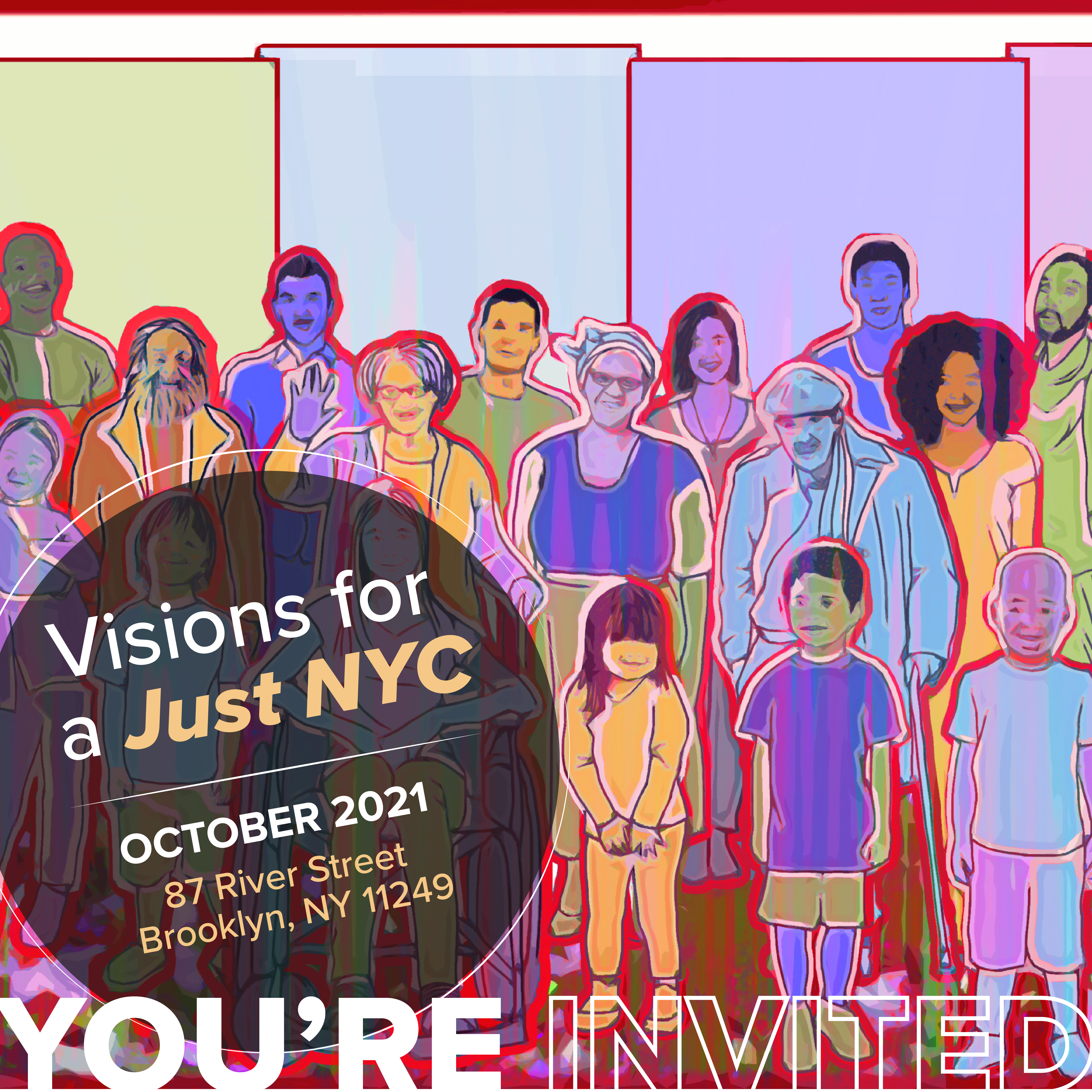 A colorful mural of people with various identities standing together. The text reads: You're invited! Visions for a Just NYC. October 2021, Rivers Street Park, Williamsburg.